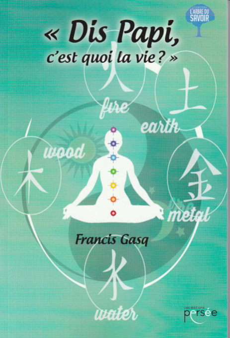 """""""Dis Papi, c'est quoi la vie ?"""" de Francis Gasq"""